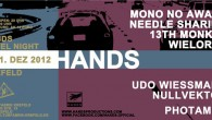 On Dec  1st, the Hands Label Night is happening at the Kufa Krefeld, live on stage: 13th Monkey, ...